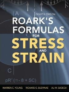 Roark's Formulas for Stress and Strain, Eighth Edition