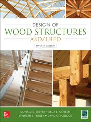 Design of Wood Structures—ASD/LRFD, Seventh Edition