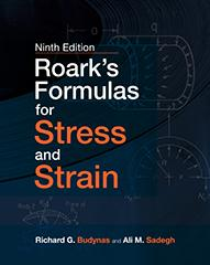 Roark's Formulas for Stress and Strain, Ninth Edition