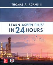 Learn Aspen Plus in 24 Hours   McGraw-Hill Education