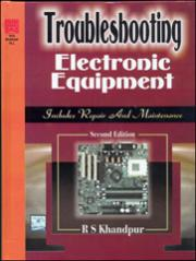 TROUBLESHOOTING ELECTRONIC EQUIPMENT: Includes Repair And