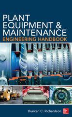 Plant Equipment and Maintenance Engineering Handbook