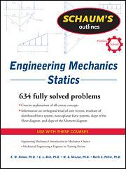Schaum S Outline Of Engineering Mechanics Statics Mcgraw Hill Education Access Engineering